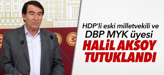 HDP'li eski milletvekili ve DBP MYK üyesi Halil Aksoy tutuklandı