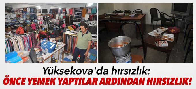 Yüksekova'da hırsızlık: Önce yemek yaptılar ardından hırsızlık!