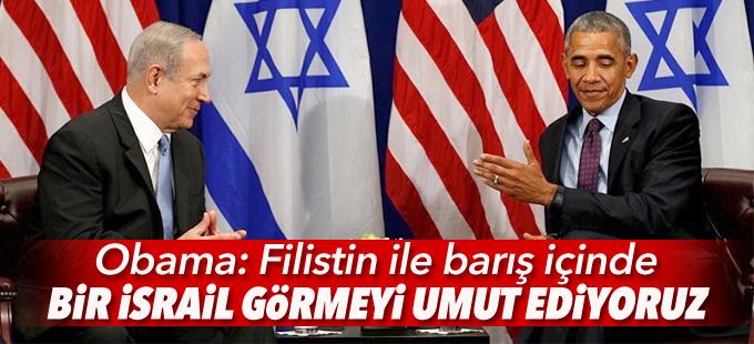 Obama: Filistin ile barış içinde bir İsrail görmeyi umut ediyoruz