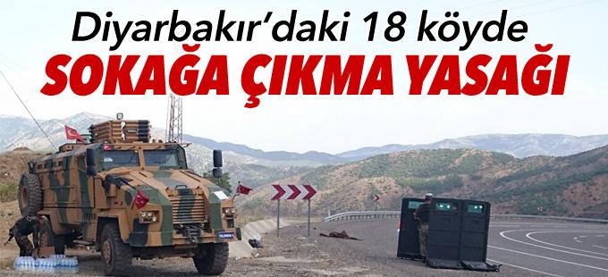 Diyarbakır'daki 18 köyde sokağa çıkma yasağı