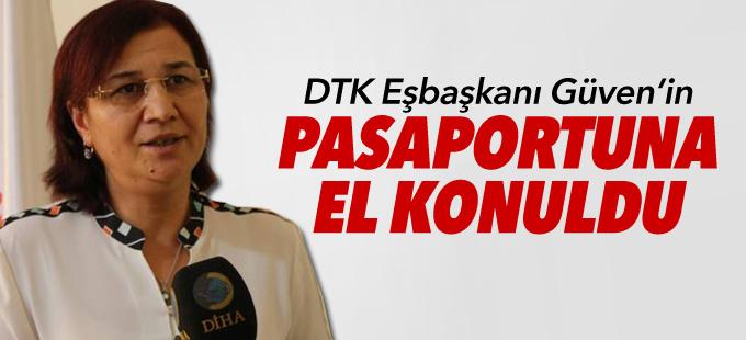 DTK Eşbaşkanı Güven'in pasaportuna el konuldu
