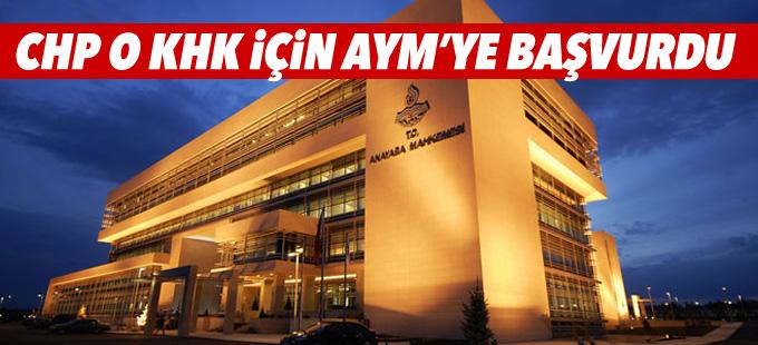 CHP o KHK için AYM'ye başvurdu