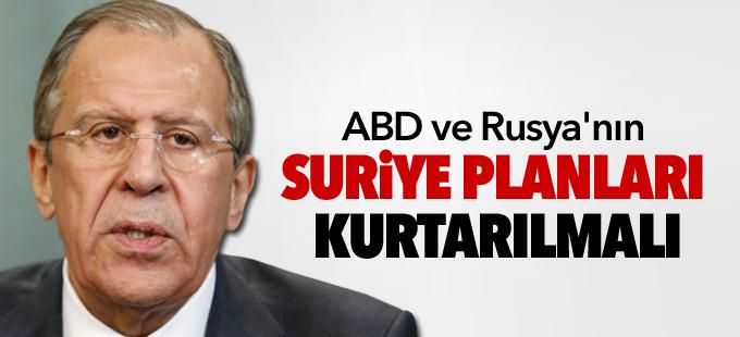 Lavrov: ABD ve Rusya'nın Suriye planları kurtarılmalı