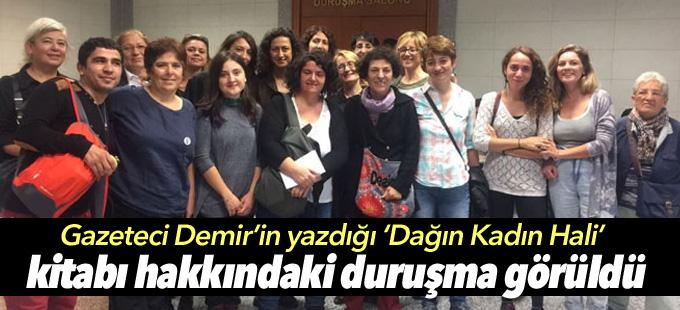 """Gazeteci Arzu Demir'in """"Dağın Kadın Hali"""" duruşması görüldü"""