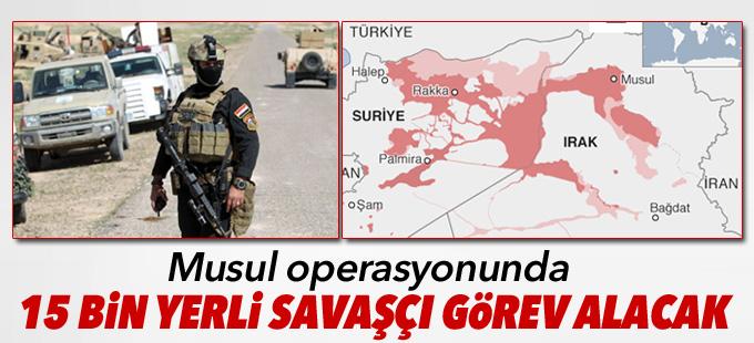 Musul operasyonunda 15 bin yerli savaşçı görev alacak