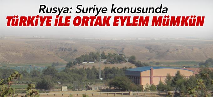 Rusya: Suriye konusunda Türkiye ile ortak eylem mümkün