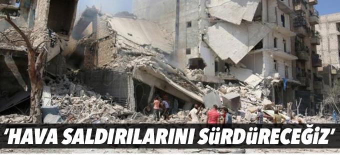 Rusya: Halep'teki hava saldırılarını sürdüreceğiz