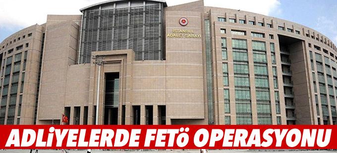 İstanbul'daki adliyelerde FETÖ operasyonu