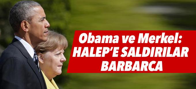 Obama ve Merkel: Halep'e saldırılar barbarca