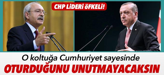 Kılıçdaroğlu: O koltuğa Cumhuriyet sayesinde oturduğunu unutmayacaksın