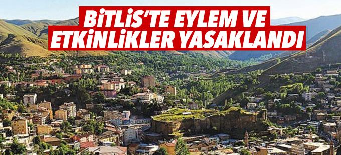 Bitlis'te eylem ve etkinlikler yasaklandı