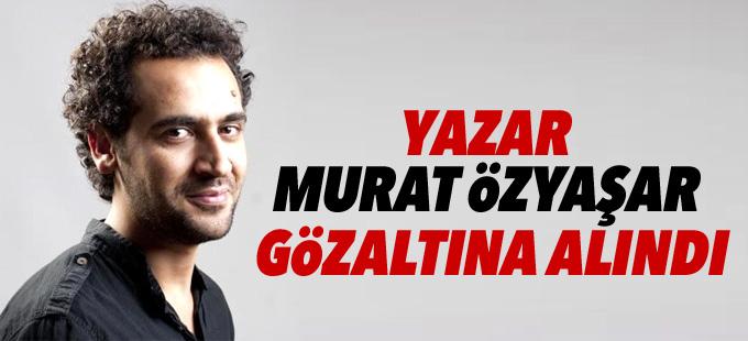 Yazar Murat Özyaşar gözaltına alındı