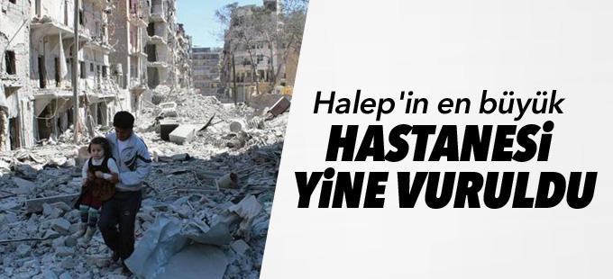 Halep'in en büyük hastanesi yine vuruldu