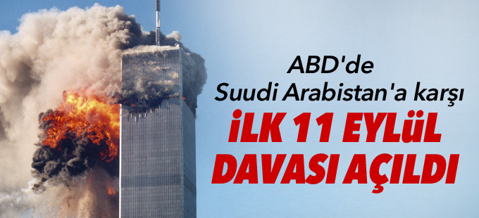ABD'de Suudi Arabistan'a karşı ilk 11 Eylül davası açıldı