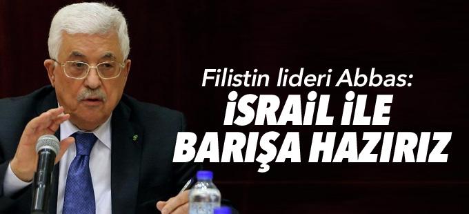 Filistin lideri Abbas: İsrail'le barışa hazırız