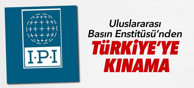 Uluslararası Basın Enstitüsü'nden Türkiye'ye kınama
