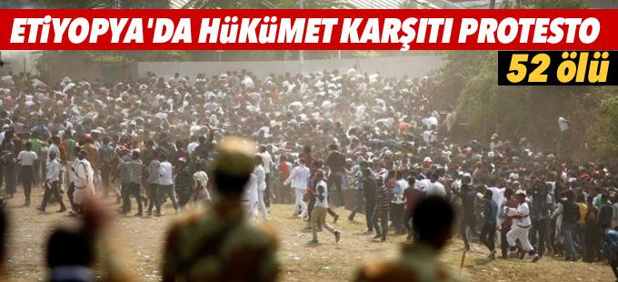 Etiyopya'da hükümet karşıtı protesto: 52 ölü