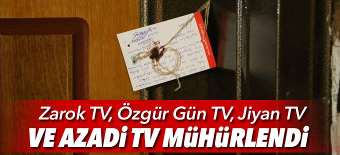 Zarok TV, Özgür Gün TV, Jiyan TV ve Azadi TV mühürlendi