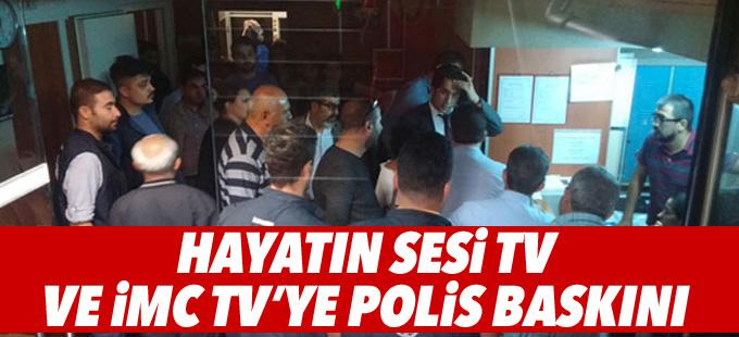 İMC TV ve Hayatın Sesi TV'ye polis baskını