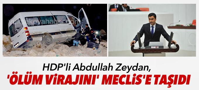 HDP'li Zeydan, 'ölüm virajını' Meclis'e taşıdı