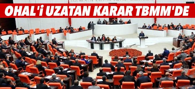 OHAL'in uzatılması kararı Meclis'e sunuldu