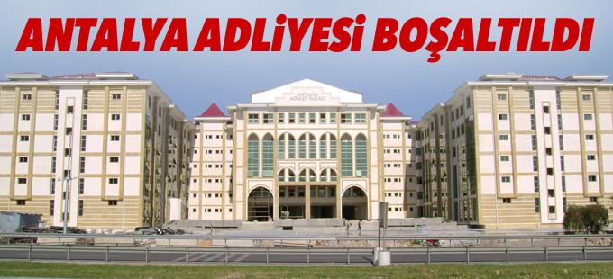 Antalya Adliyesi boşaltıldı