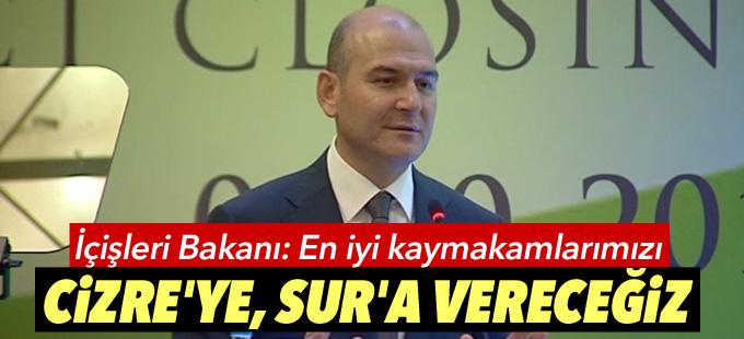"""İçişleri Bakanı: """"En iyi kaymakamlarımızı Cizre'ye, Sur'a vereceğiz"""""""