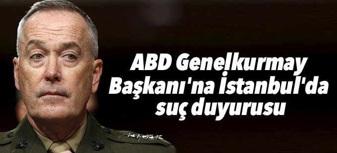 ABD Genelkurmay Başkanı'na İstanbul'da suç duyurusu