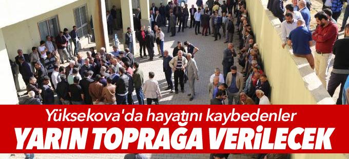 Yüksekova'da hayatını kaybedenler yarın toprağa verilecek