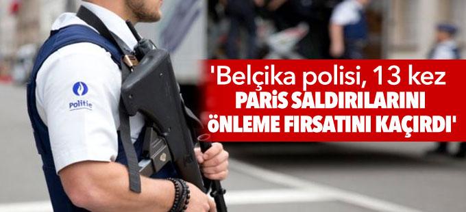'Belçika polisi, 13 kez Paris saldırılarını önleme fırsatını kaçırdı'