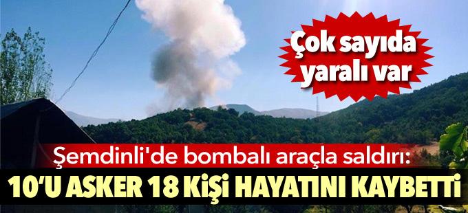Şemdinli'de bombalı araçla saldırı: 10'u asker 18 kişi hayatını kaybetti