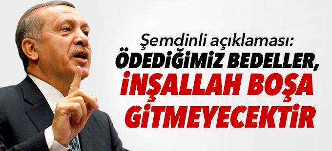 Erdoğan'dan Şemdinli açıklaması: Ödediğimiz bedeller, inşallah boşa gitmeyecektir
