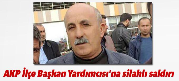 AKP'li ilçe başkan yardımcısına silahlı saldırı