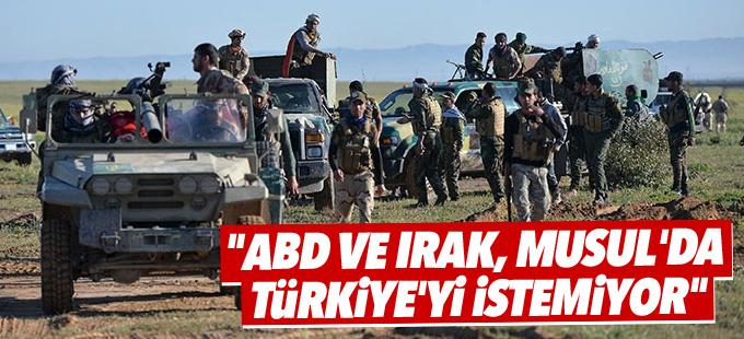 """""""ABD ve Irak, Musul'da Türkiye'yi istemiyor"""""""