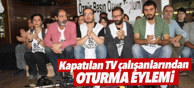 Kapatılan TV çalışanlarından oturma eylemi