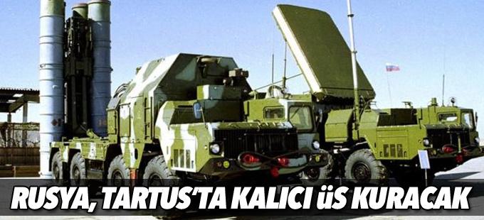 Rusya Suriye'nin Tartus kentinde kalıcı üs kuracak