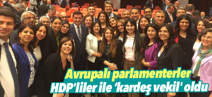 Avrupalı parlamenterler HDP'lilere 'kardeş vekil' oldu