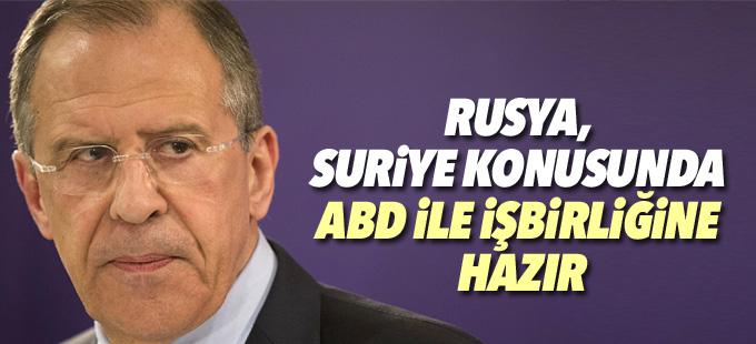 Lavrov: Rusya, Suriye konusunda ABD'yle işbirliğine hazır