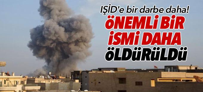 IŞİD'e bir darbe daha! Önemli bir ismi daha öldürüldü