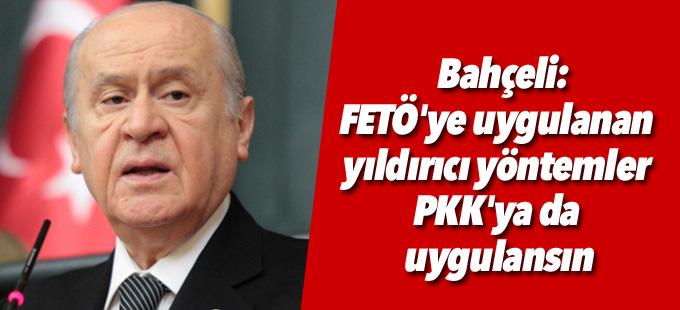 Bahçeli: FETÖ'ye uygulanan yıldırıcı yöntemler PKK'ya da uygulansın