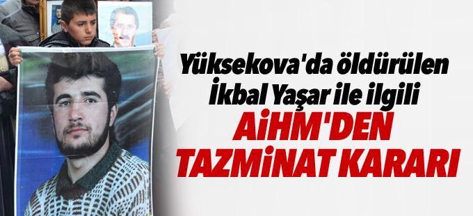 Yüksekova'da öldürülen İkbal Yaşar ile ilgili AİHM'den tazminat kararı
