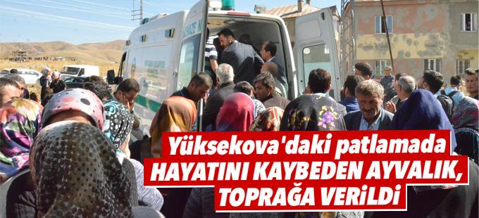 Yüksekova'daki patlamada hayatını kaybeden Ayvalık, toprağa verildi