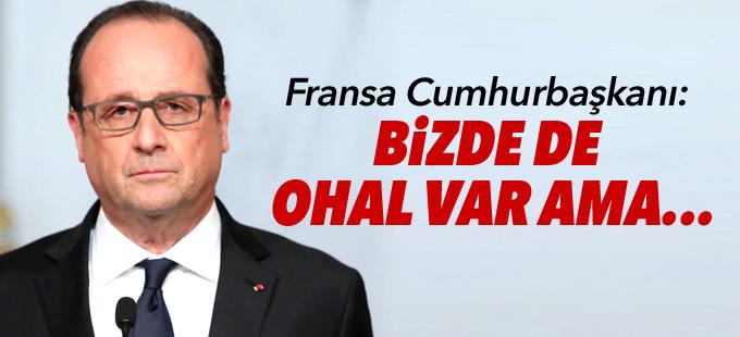 Hollande: Bizde de OHAL var ama...