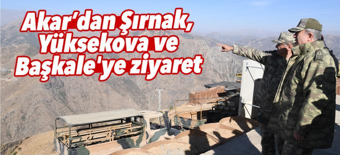 Akar'dan Şırnak, Yüksekova ve Başkale'ye ziyaret