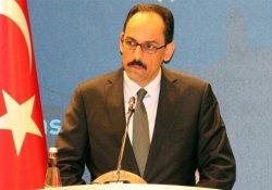 Kalın: PKK'nın Musul operasyonuna katılması bizi endişelendiriyor