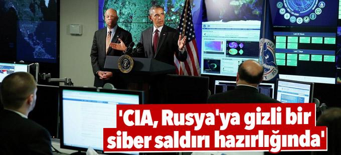 'CIA, Rusya'ya gizli bir siber saldırı hazırlığında'