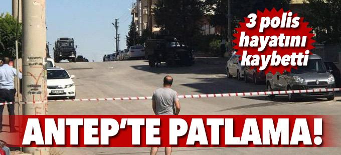 Antep'te patlama: 3 polis hayatını kaybetti
