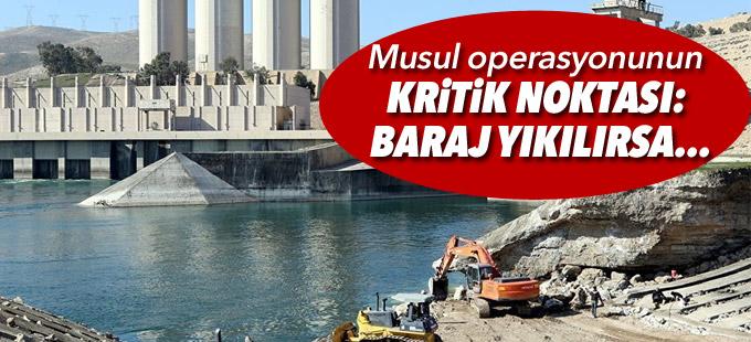 Musul operasyonunun kritik noktası: Baraj yıkılırsa...