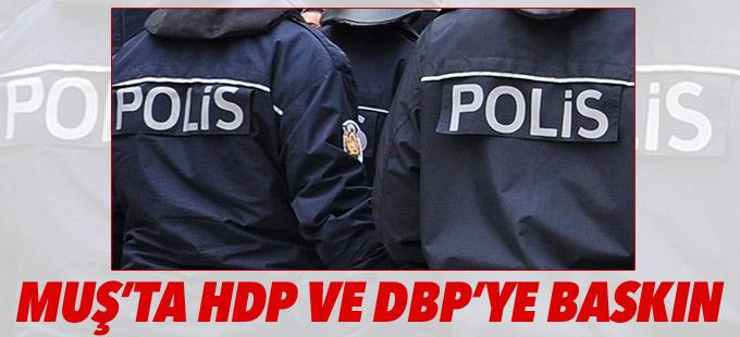 Muş'ta HDP ve DBP'ye baskın