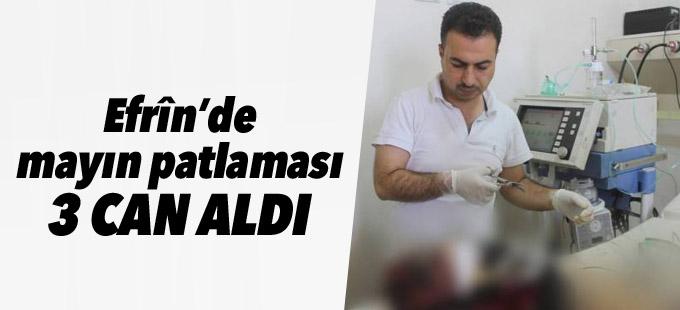 Efrîn'de mayın patlaması 3 can aldı